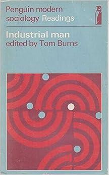 Industrial man: Selected readings, (Penguin modern sociology readings)