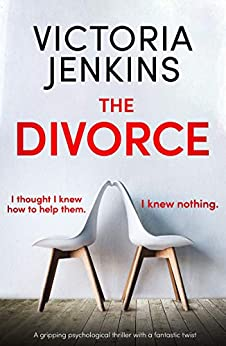 The Divorce: A gripping psychological thriller with a fantastic twist by [Jenkins, Victoria]