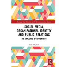 Social Media, Organizational Identity and Public Relations: The Challenge of Authenticity