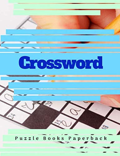 Crossword Puzzle Books Paperback: All it takes is ten to fifteen minutes a day of playing the right games. (It's fun.) Puzzle Book Brain Games for Every Day.