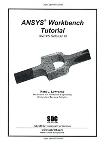 ANSYS Workbench Tutorial: ANSYS Release 10: Amazon ca: Kent