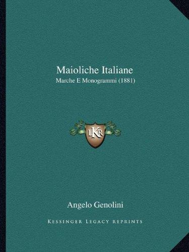 Maioliche Italiane  Marche E Monogrammi  1881   Italian Edition