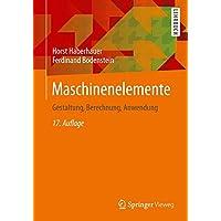 Maschinenelemente: Gestaltung, Berechnung, Anwendung (Springer-Lehrbuch)