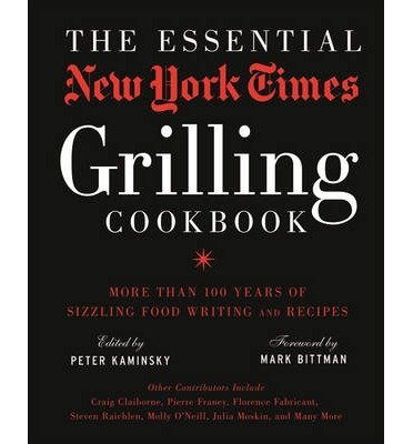 BY Kaminsky, Peter ( Author ) [{ The Essential New York Times Grilling Cookbook By Kaminsky, Peter ( Author ) Apr - 01- 2014 ( Hardcover ) } ] (Essential New York Times Cookbook compare prices)