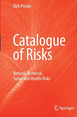 Catalogue of Risks: Natural, Technical, Social and Health Risks