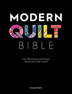 Book Cover: Modern Quilt Bible: Over 100 Techniques and Design Ideas for the Modern Quilter