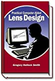 Practical Computer-aided Lens Design 9780943396576