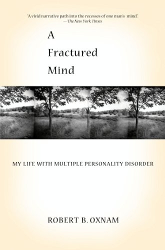 A fractured mind my life with multiple personality disorder a fractured mind my life with multiple personality disorder by oxnam robert b fandeluxe Image collections