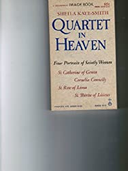 Quartet In Heaven : 4 Portraits of Saintly Women - St. Catherine of Genoa - Cornelia Connelly - St. Rose of Lima - St. Thérèse of Lisieux (Doubleday Image Book)