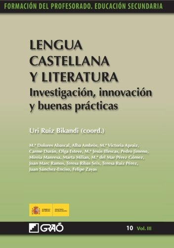 Lengua Castellana y Literatura. Investigación, innovación y buenas prácticas (Volume 3) (Spanish Edition)