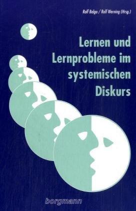Lernen und Lernprobleme im systemischen Diskurs