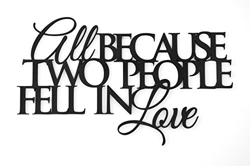 All Because Two People Fell in Love Word Art Wood Cutout (All Because Two People Fell In Love Sign)