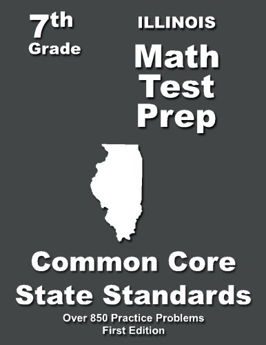 Illinois 7th Grade Math Test Prep: Common Core Learning Standards -  Teacher's Treasures, Paperback