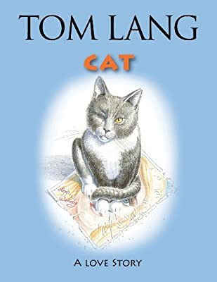 Cat: A Love Story by Tom Lang (2011-11-16)
