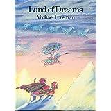 Land of Dreams ~ Michael Foreman