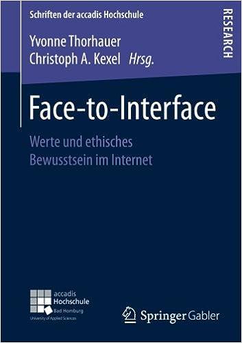Face-to-Interface: Werte und ethisches Bewusstsein im Internet (Schriften der accadis Hochschule) (German and English Edition)