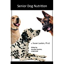 Senior Dog Nutrition (Canine Wellness Book 7)