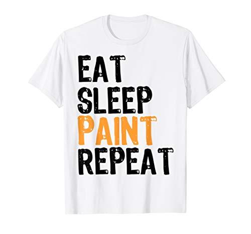 Eat Sleep PAINT Repeat T-shirt