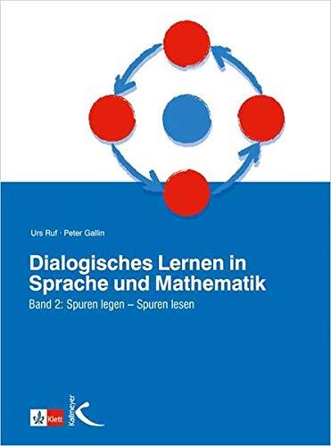 Dialogisches Lernen in Sprache und Mathematik, 2 Bde., Bd.2, Spuren legen, Spuren lesen