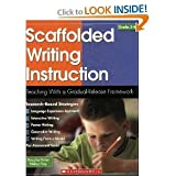 Scaffolded Writing Instruction, Grades 3-8: Teaching with a Gradual-Release Framework   [SCAFFOLDED WRITING INSTRUCTION] [Paperback]