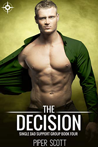 (The Decision (Single Dad Support Group Book 4) )
