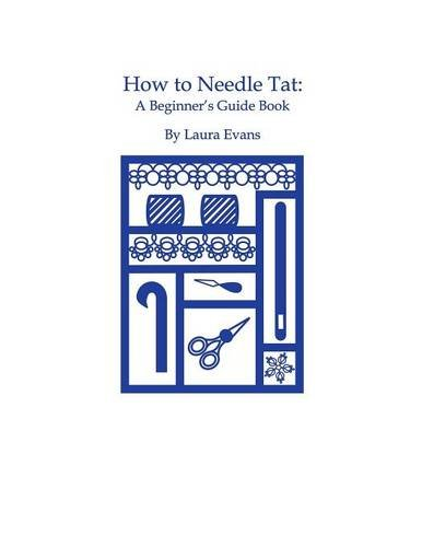 HOW TO NEEDLE TAT: A Beginner's Guide Book - Evans Quilt