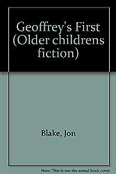 Geoffrey's First (Older childrens fiction)