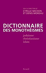 Dictionnaire des monothéismes par Cyrille Michon