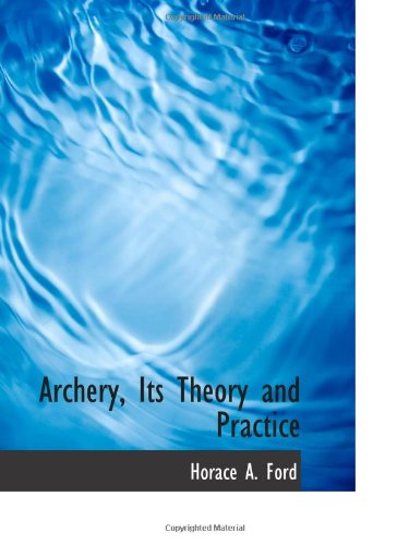 Download Archery, Its Theory and Practice ebook