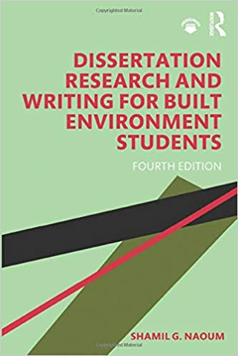 Dissertation Research And Writing For Built Environment Student Amazon Co Uk Naoum Shamil G 9780815384632 Books Length