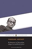 Eichmann in Jerusalem (Penguin Classics)