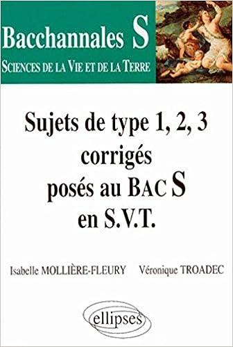 Sujets de types 1, 2 et 3 corrigés posés au bac S en SVT (Bacchannales Sciences de la Vie et de la Terre): 9782729859343: Amazon.com: Books