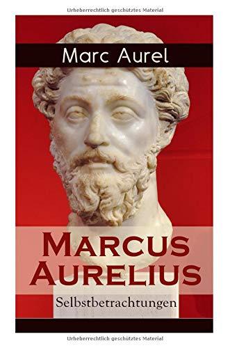 Marcus Aurelius: Selbstbetrachtungen Taschenbuch – 1. November 2017 Marc Aurel e-artnow 8026859944 Philosophie / Antike