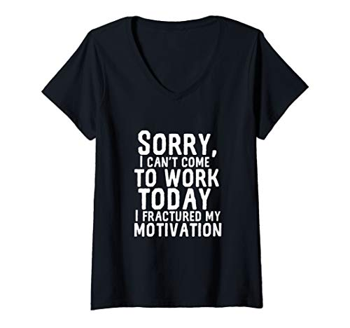 Womens Can't Work Today Fractured My Motivation Funny I Hate My Job V-Neck T-Shirt