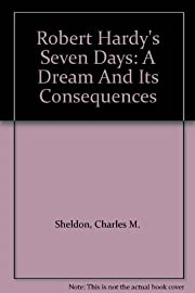 Robert Hardy's Seven Days: a Dream and…