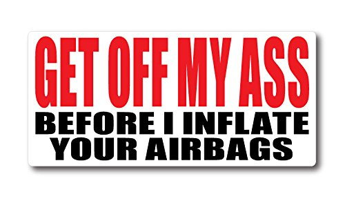 "BOLDERGRAPHX 5018 Get Off My Ass 3.5"" x7.5""decal/Bumper sticker"