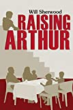 Raising Arthur
