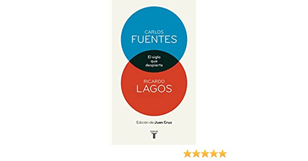 El siglo que despierta (Spanish Edition) - Kindle edition by Carlos Fuentes, Ricardo Lagos. Politics & Social Sciences Kindle eBooks @ Amazon.com.