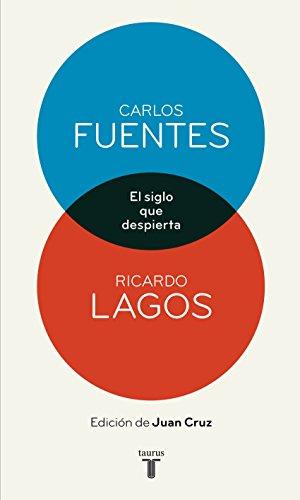 El siglo que despierta (Spanish Edition) by [Fuentes, Carlos, Lagos,
