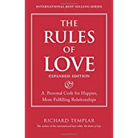 Rules of Love, The: A Personal Code for Happier, More Fulfilling Relationships, Expanded Edition (Richard Templar's Rules)
