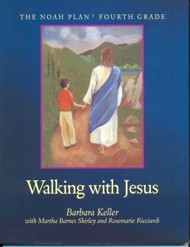 Walking with Jesus - The Noah Plan Fourth Grade