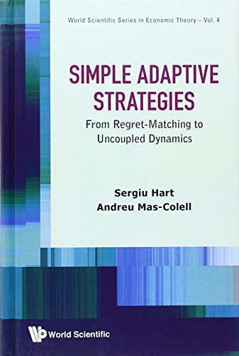 Simple Adaptive Strategies: From Regret-Matching to Uncoupled Dynamics (World Scientific Series in Economic Theory)
