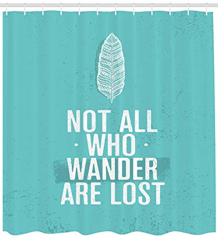 "Ambesonne Adventure Shower Curtain, Not All Who Wander are Lost Words of Wisdom Boho Form Feather Grunge Look, Cloth Fabric Bathroom Decor Set with Hooks, 70"" Long, Turquoise White"