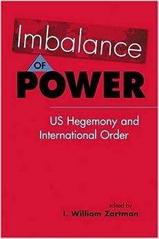 Imbalance of Power: US Hegemony and International Order (2009-03-01)