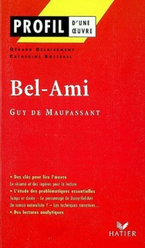 Bel-Ami, Guy de Maupassant (Profil d'une Oeuvre)