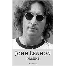 JOHN LENNON: Imagine: The True Story of a Music Legend
