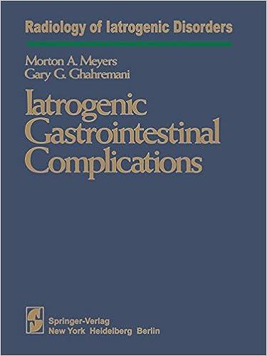 Iatrogenic Gastrointestinal Complications (Radiology of Iatrogenic Disorders)