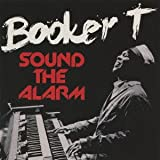 Booker T.: Sound the Alarm (Audio CD)