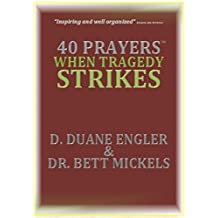 40 Prayers When Tragedy Strikes (40 Prayers Series)