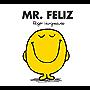 Mr. Feliz (Mr. Men Y Little Miss) (Spanish Edition)